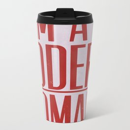 I Am A Modern Woman Metal Travel Mug