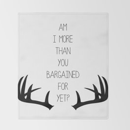 Am I More Than You Bargained For Yet? Throw Blanket