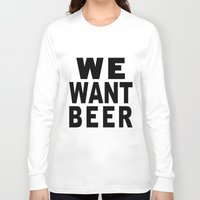 beer Long Sleeve T-shirts featuring Beer by Meche A
