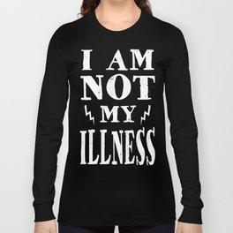 I Am Not My Illness - Print Long Sleeve T-shirt