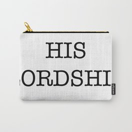 HIS LORDSHIP Carry-All Pouch