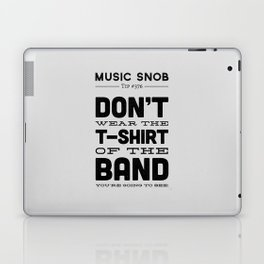 The Shirt of the Band — Music Snob Tip #376 Laptop & iPad Skin