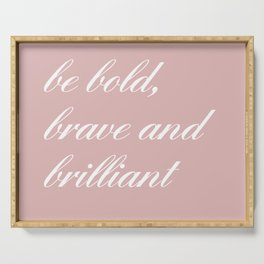be bold IV Serving Tray