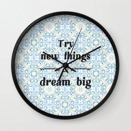 Try new things & dream big Wall Clock