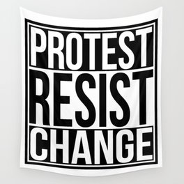 Protest Resist Change Wall Tapestry