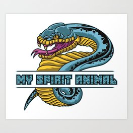 Snake Is My Spirit Animal | Cobra Anaconda Viper Art Print