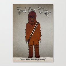 bad hair day no:3 / Chewbacca  Canvas Print