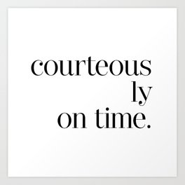 Courteously On Time Art Print