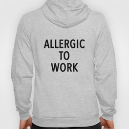 allergic to work Hoody