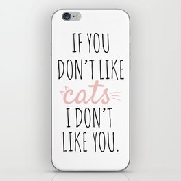If you don't like CATS i don't like you. iPhone Skin