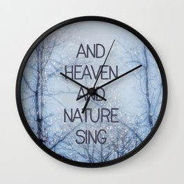 And Heaven And Nature Sing Wall Clock