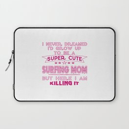 SUPER CUTE A SURFING MOM Laptop Sleeve