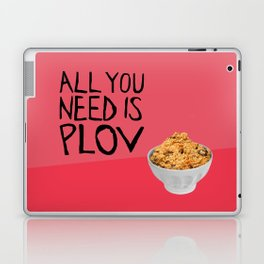 ALL YOU NEED IS PLOV Laptop & iPad Skin