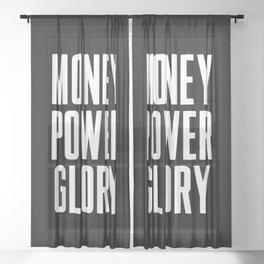 Money power glory Sheer Curtain