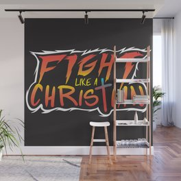 Fight Like a Christian Wall Mural