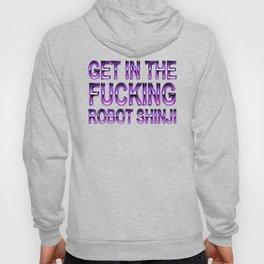 get in the fucking robot shinji Hoody