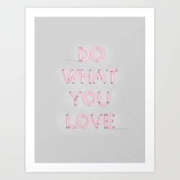 Do what you love, Neon Sign Art Print