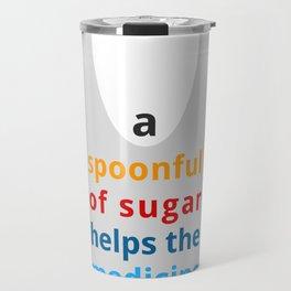 A spoon full of sugar Travel Mug