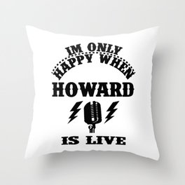 howard is live Throw Pillow