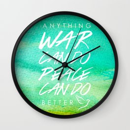 Peace is Greater Wall Clock