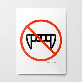 EEP!  No Bitey!!! Metal Print
