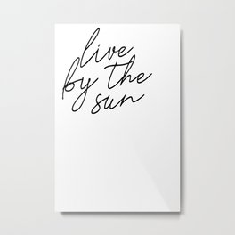live by the sun love by the moon (1 of 2) Metal Print