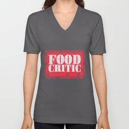 Food critic   Food food tester Unisex V-Neck