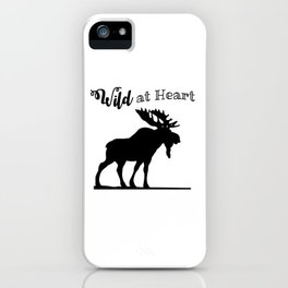 Wild at Heart-Moose iPhone Case