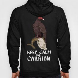 Keep Calm And Carrion Hoody