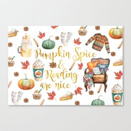 Pumpkin Spice & Reading are Nice Canvas Print