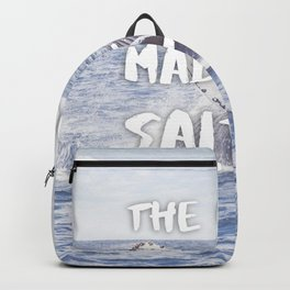 The Ocean Made Me Salted Backpack