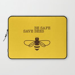 Be safe - save bees Laptop Sleeve