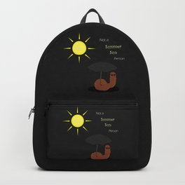 Not a Summer Sun Person Backpack