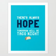 There's Always Hope... Art Print