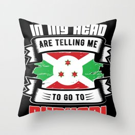 The Voices in my Head are calling  burundi Throw Pillow