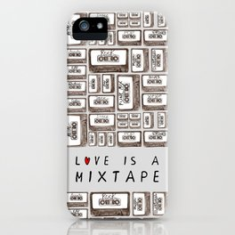 Love is a Mixtape iPhone Case