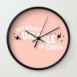 physically unable to chill (peach) Wall Clock