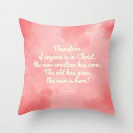 Inspiring Scripture - New Creation, 2 Corinthians 5:17 Throw Pillow