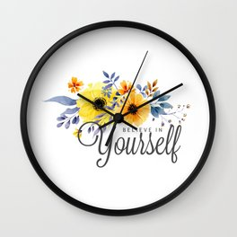 Believe in Yourself - Quote Wall Clock
