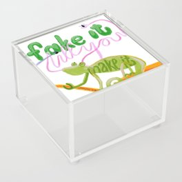 Fake it till you make it Acrylic Box