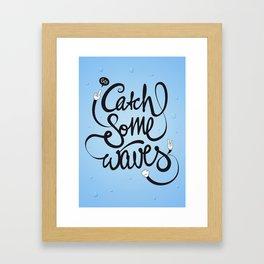 Go! Catch some waves! Framed Art Print