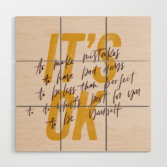 Its Ok Quotes Wood Wall Art By Majatomljanovic