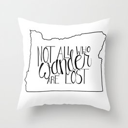 Not All Who Wander Are Lost - OR Throw Pillow