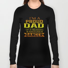 PROUD DAD OF A DANCER Long Sleeve T-shirt