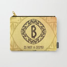 BITCOIN is not a crime! Carry-All Pouch
