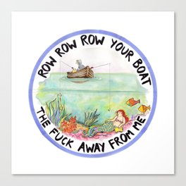 Chain-smoking mermaid / Row Row Row Your Boat the Fuck Away From Me Canvas Print