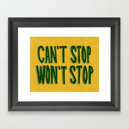 Can't Stop, Won't Stop Framed Art Print