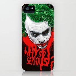 Why so serious? iPhone Case