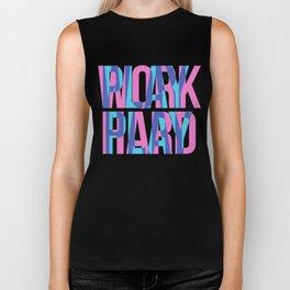 WORK HARD. PLAY HARD. Biker Tank