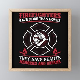 Be a Cause To Save Hearts Proud Firefighters Gift Framed Mini Art Print